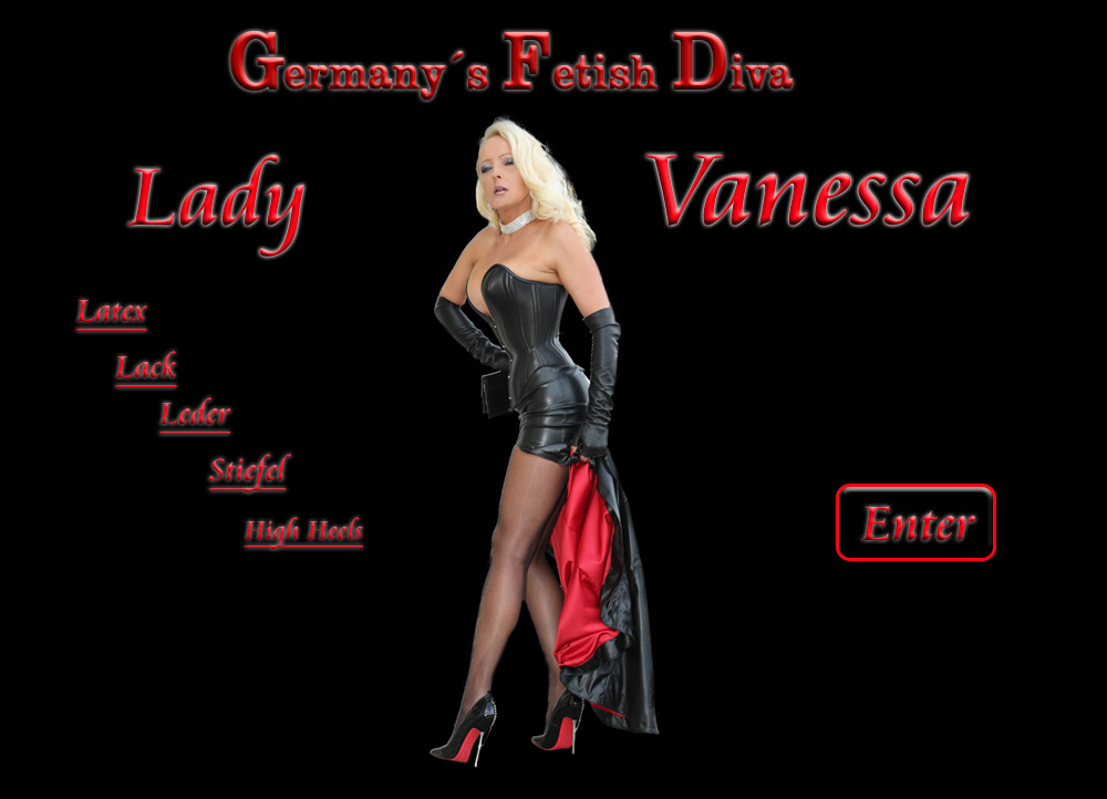 Germany's Fetish Diva Lady Vanessa - The Fetish Queen of Latex, Leather, Vinyl, Boots, High Heels